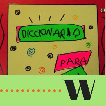 Un diccionario para W